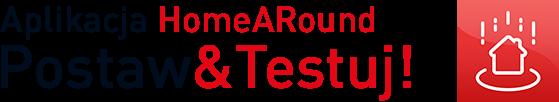 Aplikacja HomeARound - Postaw&Testuj!