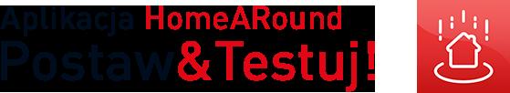 Aplikacja HomeARound Postaw&Testuj!